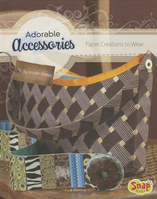 Adorable Accessories By Phillips, Jennifer